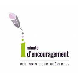 UNE MINUTE D ENCOURAGEMENT
